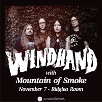 WINDHAND • MOUNTAIN OF SMOKE at Ridglea Room