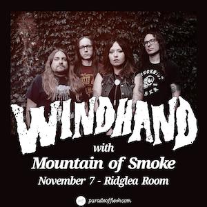 WINDHAND • MOUNTAIN OF SMOKE at Ridglea Room
