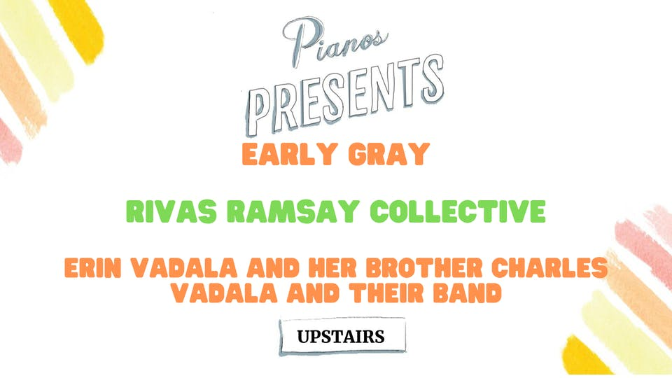 Early Gray, Rivas Ramsay Collective, Erin Vadala and Her Band (FREE)