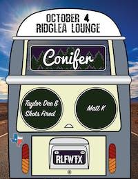 Conifer, Taylor Dee & Shots Fired, Matt K. in the Lounge
