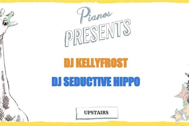 DJ Seductive Hippo, DJ Kellyfrost ($8 AFTER 10PM)