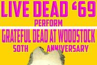 "Live Dead '69 perform ""Grateful Dead at Woodstock"" - 50th Anniversary"
