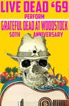 "Live Dead '69 perform ""Grateful Dead at Woodstock"" - 50th Anniversary"