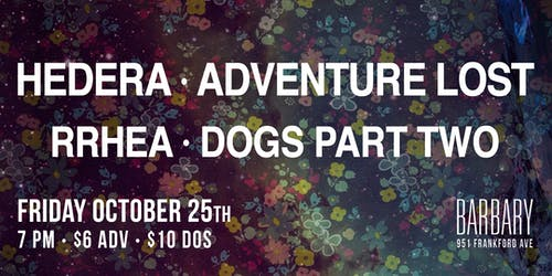 Hedera / Adventure Lost / Rrhea / Dogs Part Two