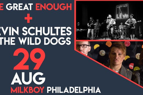 The Great Enough + Kevin Schultes and the Wild Dogs