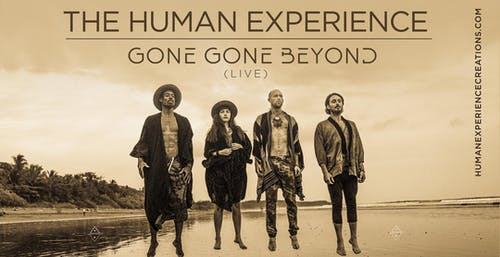 THE HUMAN EXPERIENCE & GONE GONE BEYOND (Live Band)