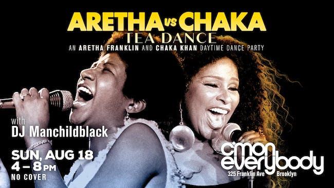 Aretha vs Chaka *Tea Dance*