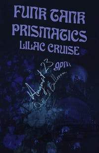 Funk Tank, Prismatics, and Lilac Cruise