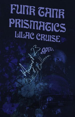Funk Tank, Prismatics, and Lilac Cruise