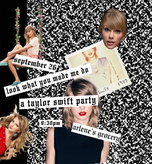 LOOK WHAT YOU MADE ME DO   A TAYLOR SWIFT PARTY!