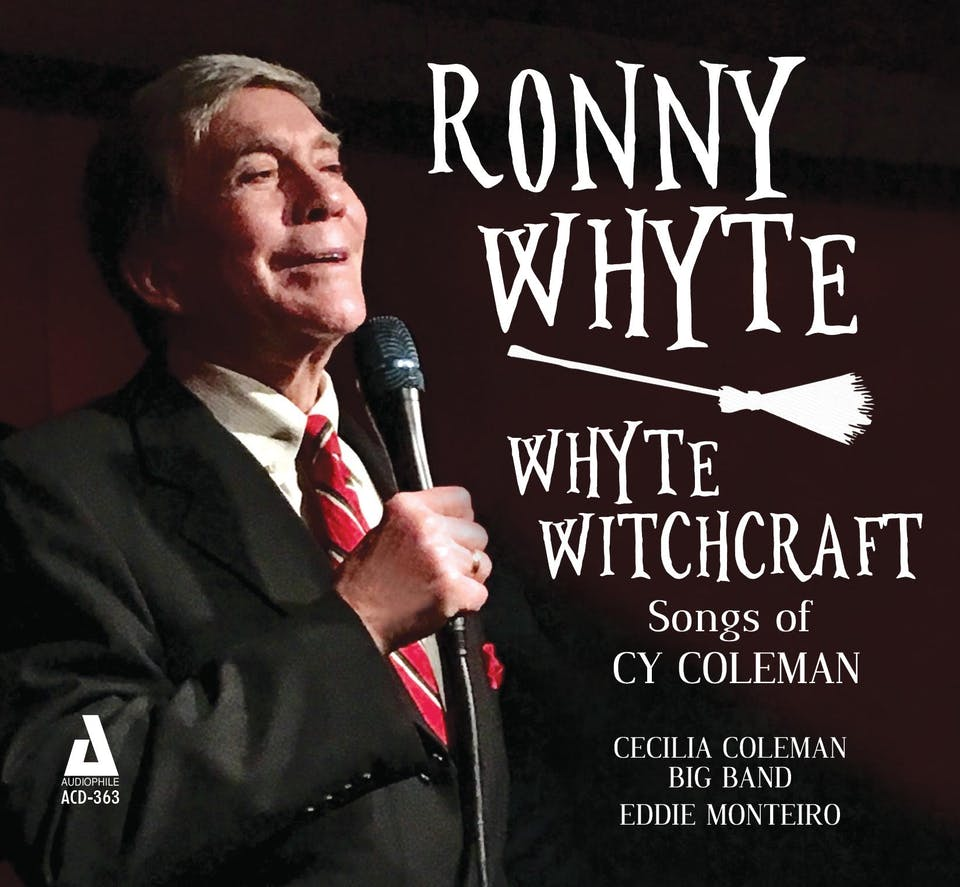 Ronny Whyte: Whyte Witchcraft with The Cecilia Coleman Big Band