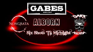 Dark Agenda, Six Shots 'Til Midnight, Alborn & NonGrata