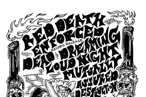 Red Death, Enforced, Dead & Dreaming, Loud Night, Mutually Assured Destruct