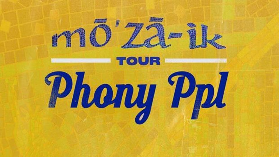 PHONY PPL - MO'ZA-IK TOUR