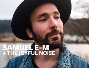 Samuel E-M and the Joyful Noise