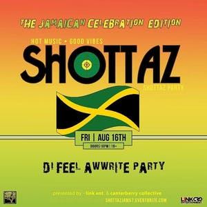 SHOTTAZ! - The Reggae/DanceHall Party for the Movers and Shakers
