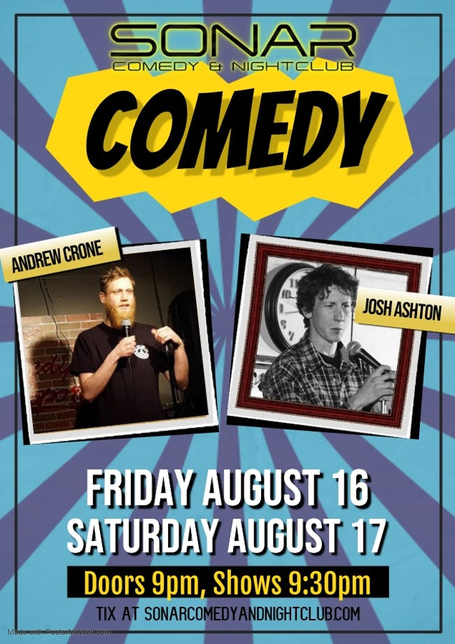 Fan favorites, Andrew Crone & Josh Ashton! Friday August 16, 2019 - doors 9pm, Show at 9:30pm!