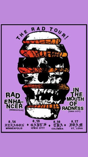 Rad Enhancer and In The Mouth of Radness