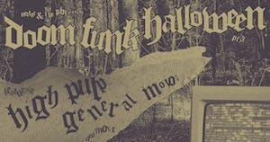 """Doom Funk Halloween pt. 3"" feat HIGH PULP, GENERAL MOJO'S, CUMBIEROS"