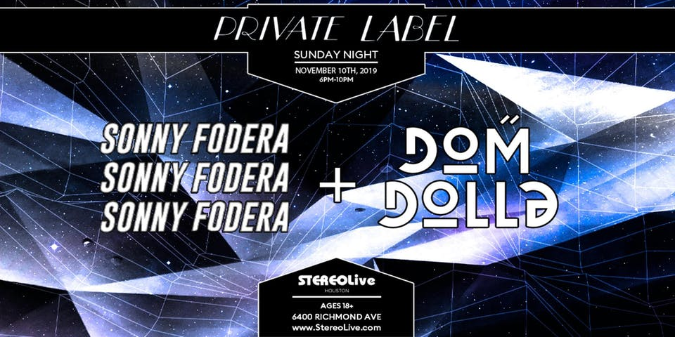 Private Label Presents: Sonny Fodera & Dom Dolla - Stereo Live Houston