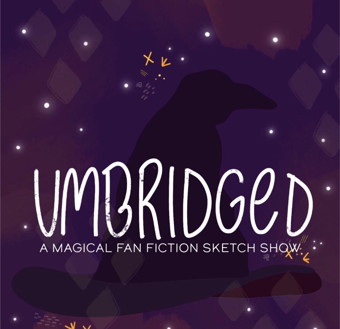 Umbridged: a Magical Fan Fiction Sketch Show