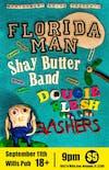 Florida MAN w/ Shay Butter Band, Dougie Flesh & The Slashers