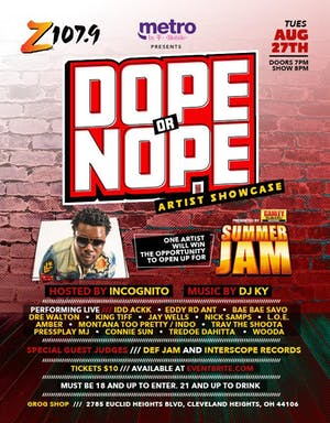 Z107.9 Dope or Nope Showcase Hosted by Incognito Music By DJ KY