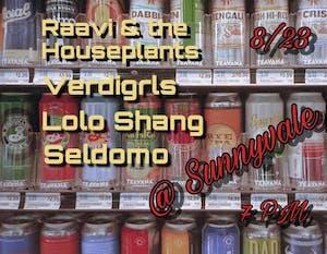 Raavi & the Houseplants / Verdigrls / Lolo Shang / Seldomo