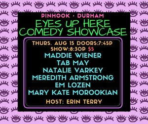 Eyes Up Here Comedy Showcase!
