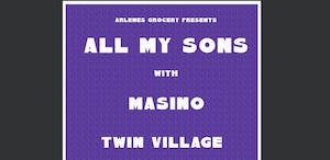 All My Sons, Twin Village, Masino