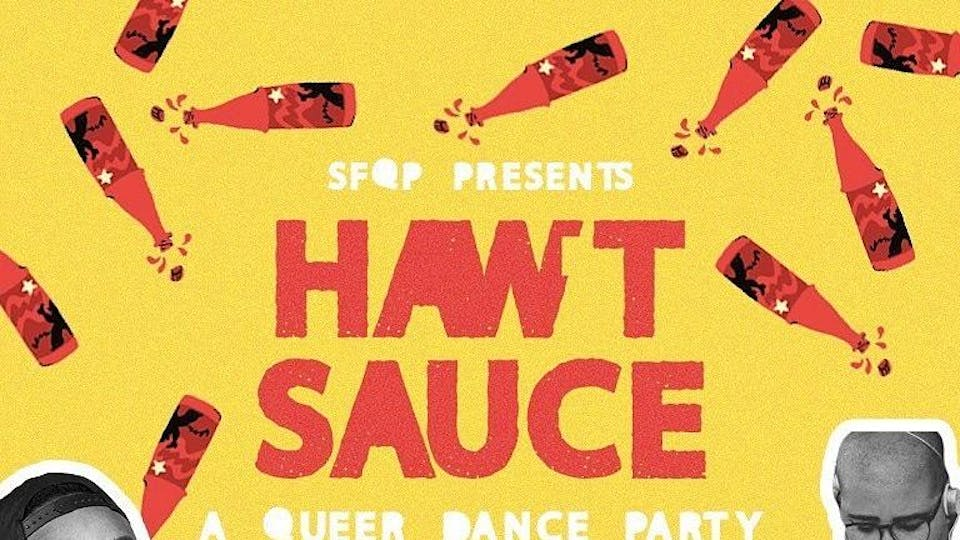 HAWT SAUCE: A Queer Dance Party with Gemynii & TAYLOR ALXNDR