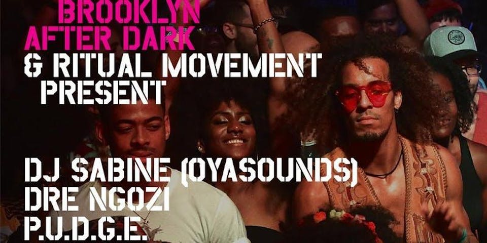 AFROPUNK After Dark & Ritual Movement Presents: DJ Sabine (OyaSounds), Dre
