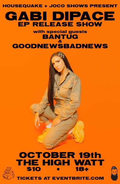 Gabi DiPace EP Release Show w/ Bantug & GoodNewsBadNews