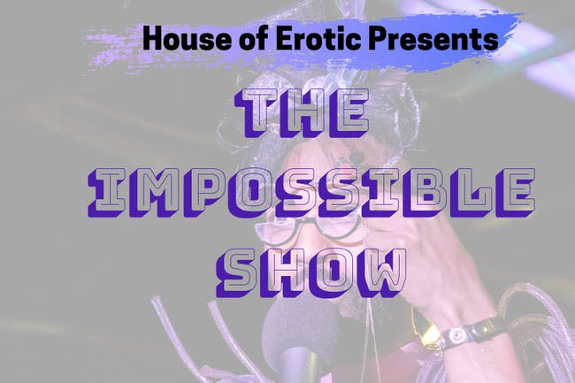The Impossible Show