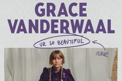 GRACE VANDERWAAL - UR SO BEAUTIFUL TOUR