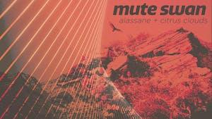 MUTE SWAN w/ ALASSANE + CITRUS CLOUDS