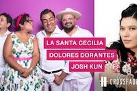 CALA Crossfade LAB Presents: La Santa Cecilia and Dolores Dorantes