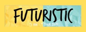 Futuristic: I am Tour 2019