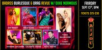 Badass Burlesque and Drag w/ Dirty Dixie Normous