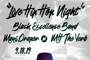 Live Hip Hop ft. The Black Excellence Band, Mani Draper, and MH The Verb