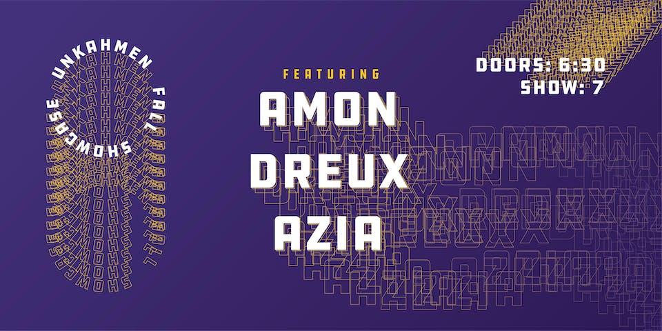 Unkahmen Presents: Amon, Dreux, Azia