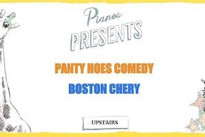 Panty Hoes, Boston Chery