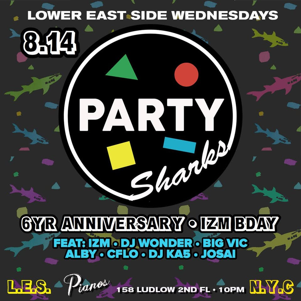 PARTYSHARKS 6yr Anniversary + Izm's BDAY w/ Izm, DJ Wonder + More (Free)
