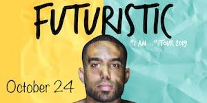 """Futuristic: """"I am..."""" Tour"""