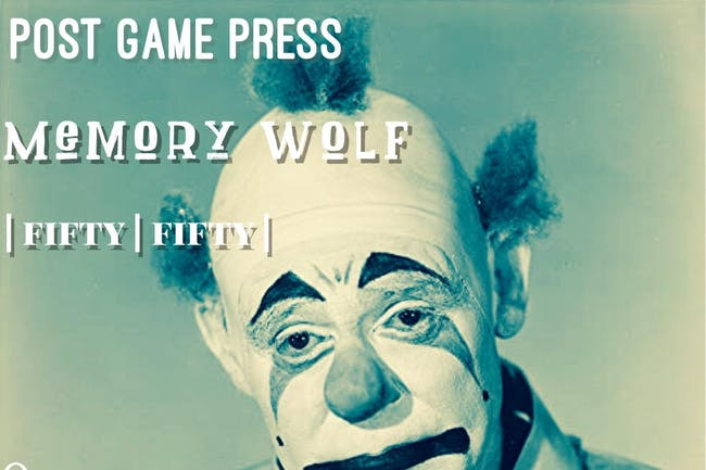 The Bumbling Woohas, Post Game Press, Memory Wolf, Fifty Fifty