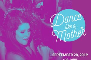 DANCE LIKE A MOTHER (Early event)