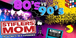 80's Vs 90's Party with Stifler's Mom - The Ultimate 90's Experience