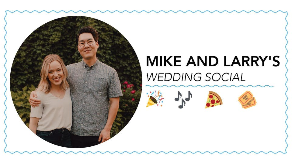 Mike and Larry's Wedding Social