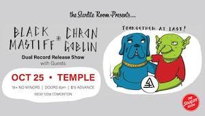 Black Mastiff & Chron Goblin (Dual Record Release Show) w/ Guests TBA
