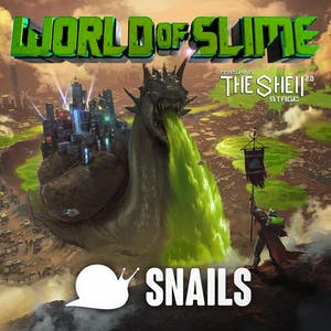 SNAILS - World of Slime Tour